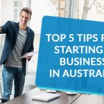 Top 5 tips for starting a business in Australia
