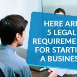 Here are 5 legal requirements for starting a business